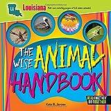 Wise Animal Handbook Louisiana, The (Arcadia Kids)