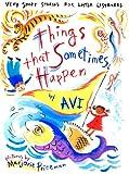 Things That Sometimes Happen, Avi, 0689839146