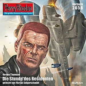 Die Stunde des Residenten (Perry Rhodan 2658) Hörbuch