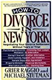 How to Divorce in New York, Grier H. Raggio and Michael Stutman, 0312092733