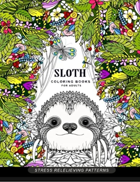 Amazon Com Sloth Coloring Book For Adults Animal Coloring Books For Adults 9781545202975 Adult Coloring Book Books