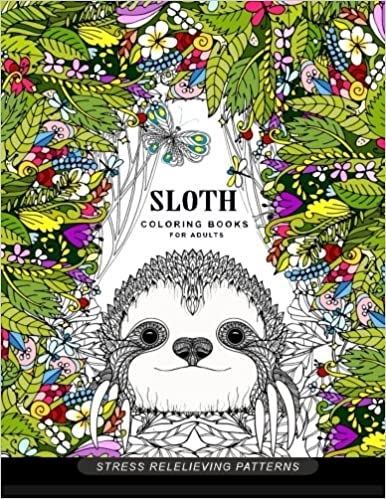 Amazon Sloth Coloring Book For Adults Animal Books 9781545202975 Adult