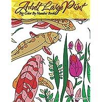 Adult Large Print Big Color By Number Book (Premium Adult Coloring Books) (Volume 20)