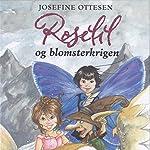 Roselil og blomsterkrigen (Roselil 2)   Josefine Ottesen