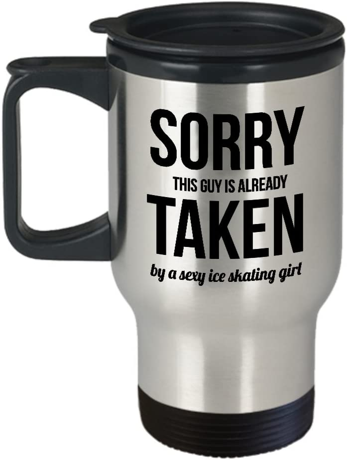 Amazon Com Best Travel Coffee Mug Tumbler Ice Skating Gifts Ideas For Men And Women Sorry This Guy Is Already Taken By A Sexy Ice Skating Girl Kitchen Dining