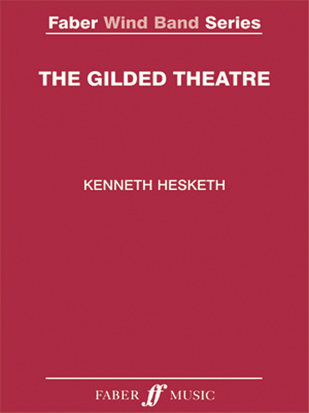 Download The Gilded Theatre: Score (Faber Edition: Faber Wind Band Series) ebook