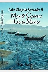 Max and Carlotta Go to Mexico (Lake Chapala Serenade Book 2) Kindle Edition