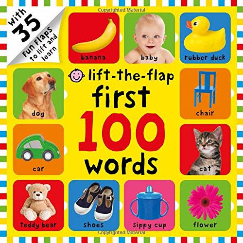 (First 100 Words Lift-the-Flap: Over 35 Fun Flaps to Lift and Learn )