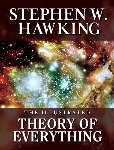 THE ILLUSTRATED THEORY OF EVERYTHING:  The Origin and Fate of the Universe cover