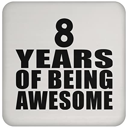 Birthday Gift Idea 8 Years Of Being Awesome