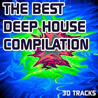 The best deep house compilation 30 deep house very hot for The best deep house music