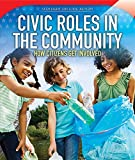 Civic Roles in the Community: How Citizens Get Involved (Spotlight on Civic Action)
