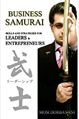 Business Samurai: Skills and Strategies for Leaders and Entrepreneurs Paperback