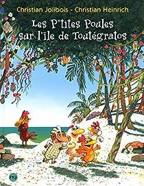 Les P'tites Poules - Les P'tites Poules sur l'île de Toutégratos par Heinrich