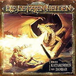 Die Katakomben von Danbar (Die letzten Helden 2)