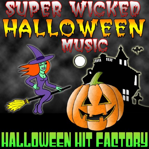 Super Wicked Halloween Music (Super Halloween Songs)