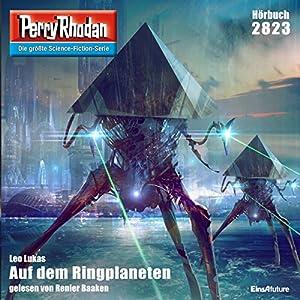 Auf dem Ringplaneten (Perry Rhodan 2823) Hörbuch