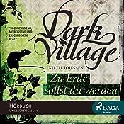 Zu Erde sollst du werden (Dark Village 5)   Kjetil Johnsen