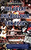 img - for The Great Philadelphia Fan Book by Glen Macnow (2003-11-01) book / textbook / text book