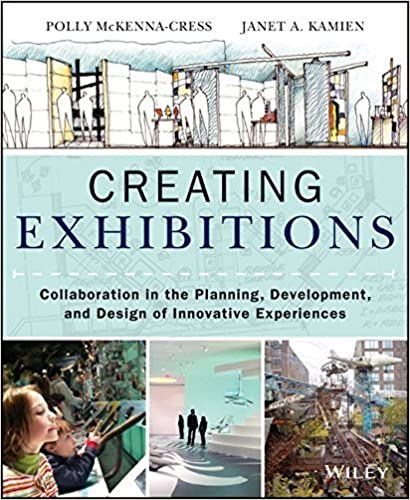 Book Creating Exhibitions: Collaboration in the Planning, Development, and Design of Innovative Experiences by McKenna-Cress, Polly, Kamien, Janet (October 7, 2013)