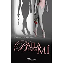 Baila para mí (Spanish Edition) Apr 17, 2016