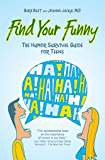 Find Your Funny: The Humor Survival Guide for Teens