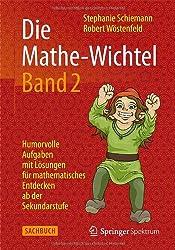 Die Mathe-Wichtel Band 2: Humorvolle Aufgaben mit Lösungen für mathematisches Entdecken ab der Sekundarstufe