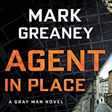 Agent in Place Audiobook by Mark Greaney Narrated by To Be Announced