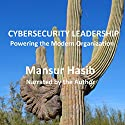 Cybersecurity Leadership: Powering the Modern Organization Audiobook by Mansur Hasib Narrated by Mansur Hasib