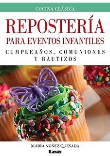 Repostería para eventos infantiles: Cumpleaños, comuniones y bautizos (Spanish Edition)