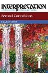 Second Corinthians (Interpretation: A Bible Commentary for Teaching & Preaching)