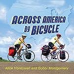 Across America by Bicycle: Alice and Bobbi's Summer on Wheels | Alice Honeywell,Bobbi Montgomery
