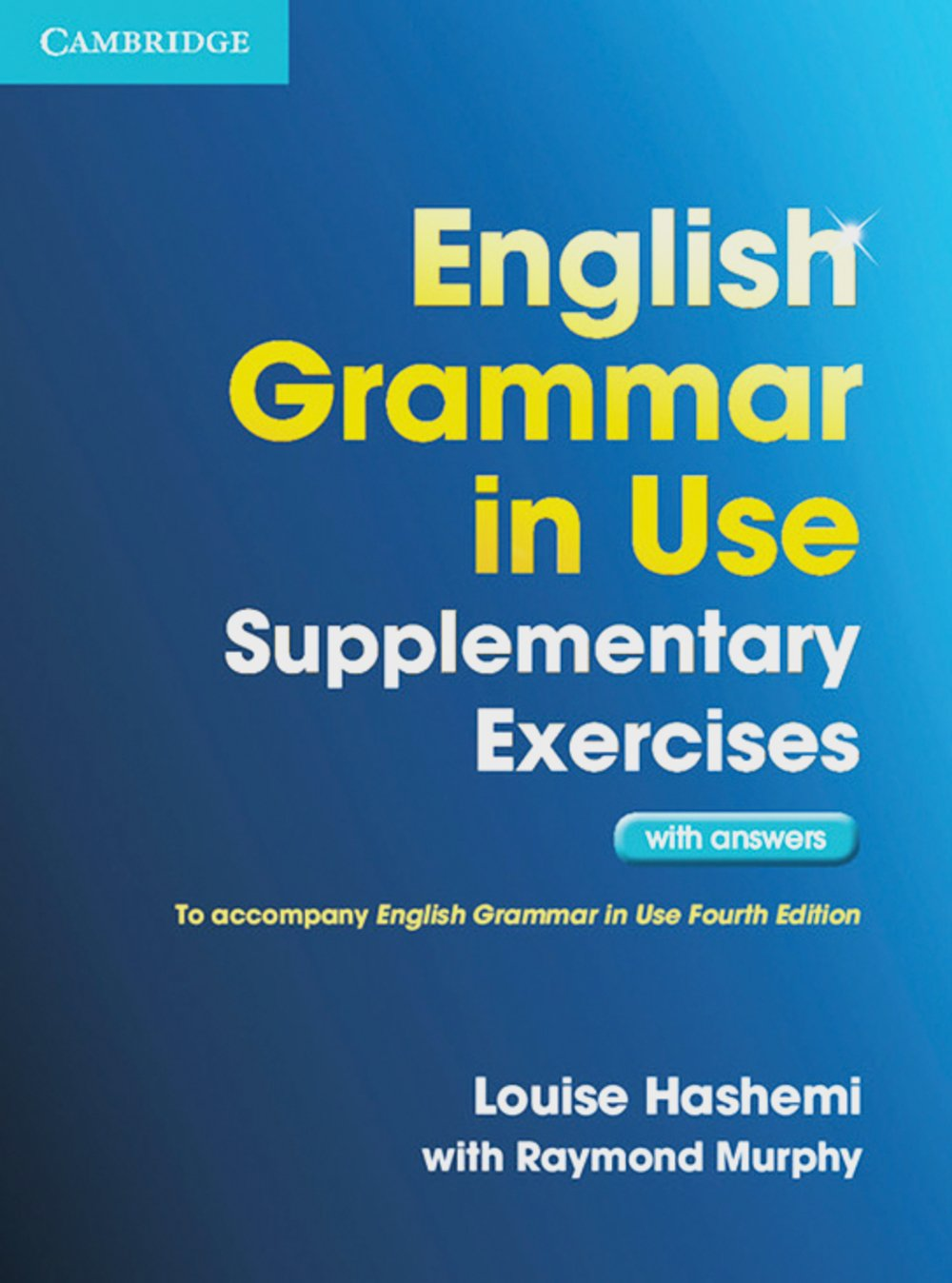 English Grammar in Use - Supplementary Exercises: Book with answers