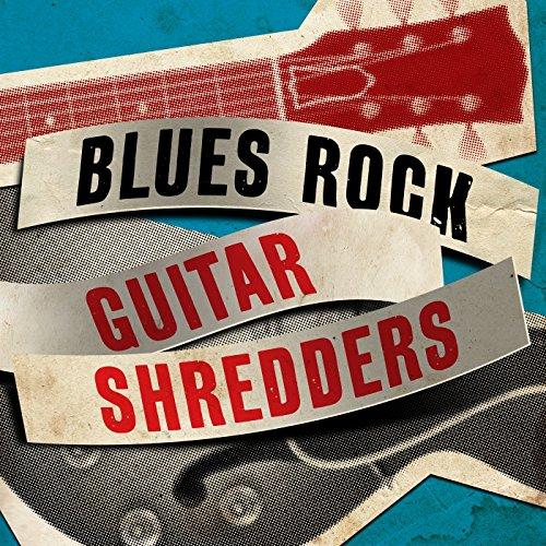 Blues Rock - Guitar Shredders