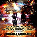 Shadow Wars: Homebound Audiobook by Ursula Sinclair Narrated by Todd Van Linda