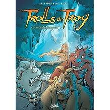 TROLLS DE TROY T.17 : LA TROLLE IMPROMPTUE