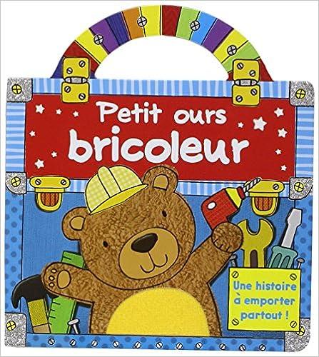 Télécharger en ligne Petit ours bricoleur pdf