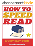 How to Speed Read: 300%+ Improved Reading Speed TODAY: A Very Easy Guide (The Learning Development Book Series 6) (English Edition)