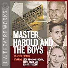 Master Harold and the Boys Performance by Athol Fugard Narrated by Leon Addison Brown, Keith David, Bobby Steggert