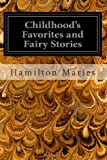 Childhood's Favorites and Fairy Stories, Hamilton Maries and Edward Hale, 149614001X