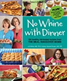 No Whine with Dinner, Liz Weiss and Janice Newell Bissex, 0615381227