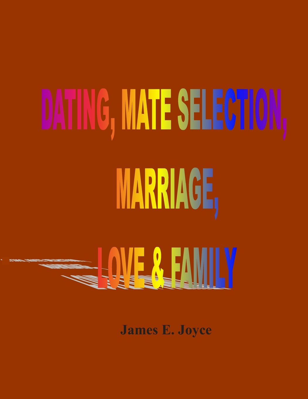 """Download """"Dating, Mate Selection, Marriage, Love & Family: """"How to get the most out of life, make the right decisions and achieve success."""" PDF"""