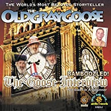 Bamboozled! The Goose Interview Speech by Mr. Geoffrey Giuliano Narrated by Mr. Robert Gray