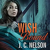 Wish Bound: Grimm Agency, Book 3 | J. C. Nelson