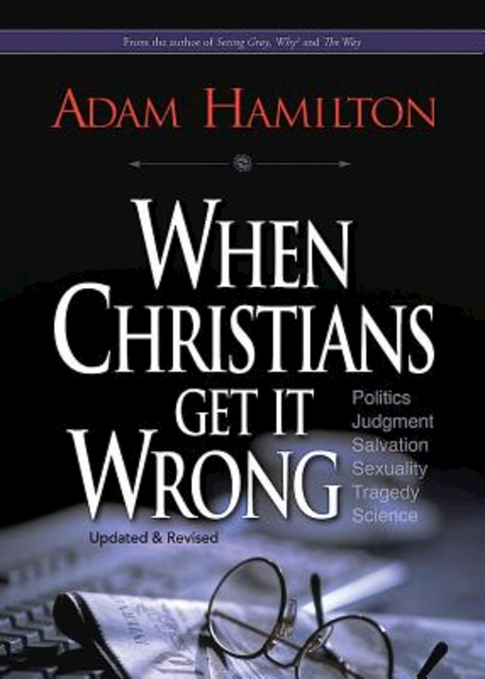when christians get it wrong revised adam hamilton