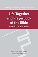 Life Together and Prayerbook of the Bible: Dietrich Bonhoeffer Works Vol. 5 (English Edition) eBook Kindle