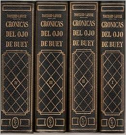 CRÓNICAS DEL OJO DE BUEY DE LAS CAMARILLAS DE LA CORTE Y DE LOS SALONES DE PARÍS. TOMOS I-II-III-IV: Amazon.es: TOUCHARD-LAFOSSE, G.: Libros