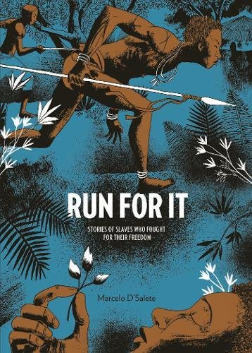 Book Cover: Run For It: Stories Of Slaves Who Fought For Their Freedom