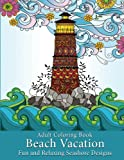 #9: Adult Coloring Book: Beach Vacation: Fun and Relaxing Seashore Designs