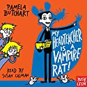 My Head Teacher Is a Vampire Rat Audiobook by Pamela Butchart Narrated by Susan Calman